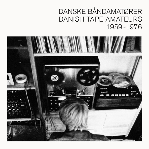 various artists - Danish Tape Amateurs 1959 - 1976  (Lp)