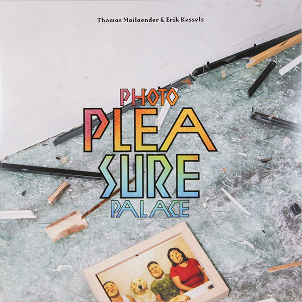 thomas mailaender - erik kessels - Photo Pleasure Palace (Lp)
