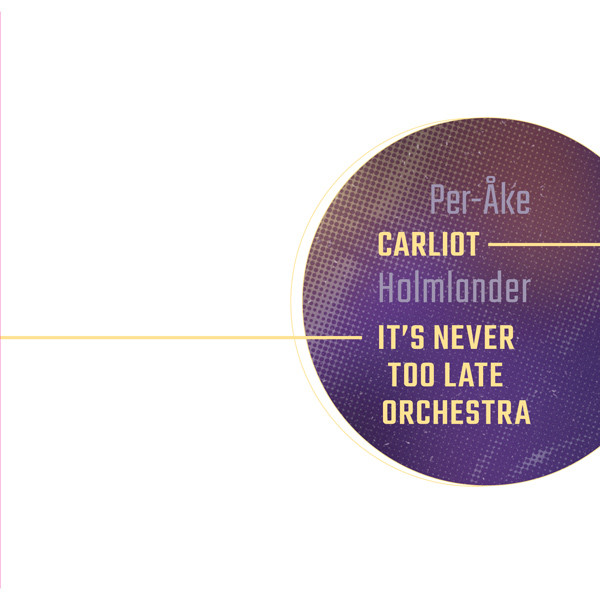 CARLIOT – IT'S NEVER TOO LATE ORCHESTRA (3CD BOX)