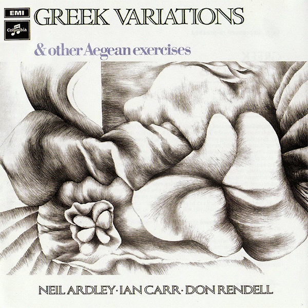 neil ardley - ian carr - don rendell - Greek Variations & Other Aegean Exercises (Lp)