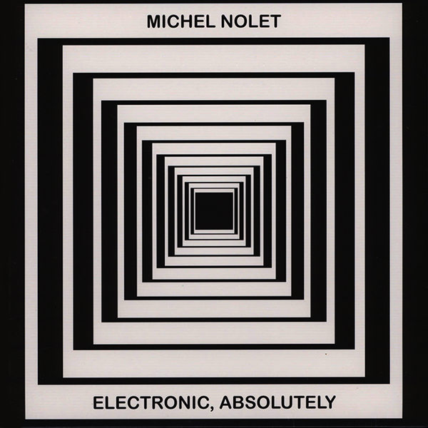 michel nolet - Electronic, Absolutely (Lp)