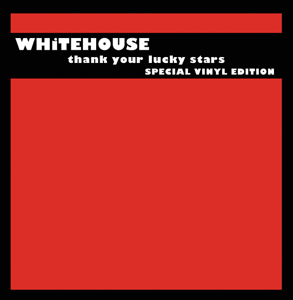 whitehouse - Thank Your Lucky Stars (2LP)