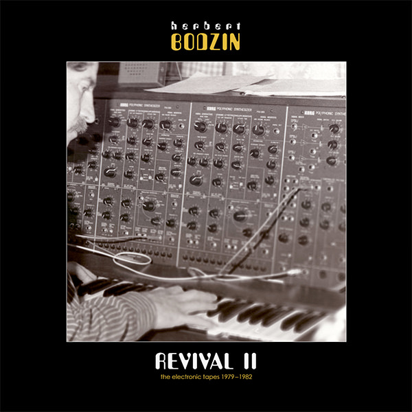 REVIVAL II - THE ELECTRONIC TAPES 1979-1982 (LP)