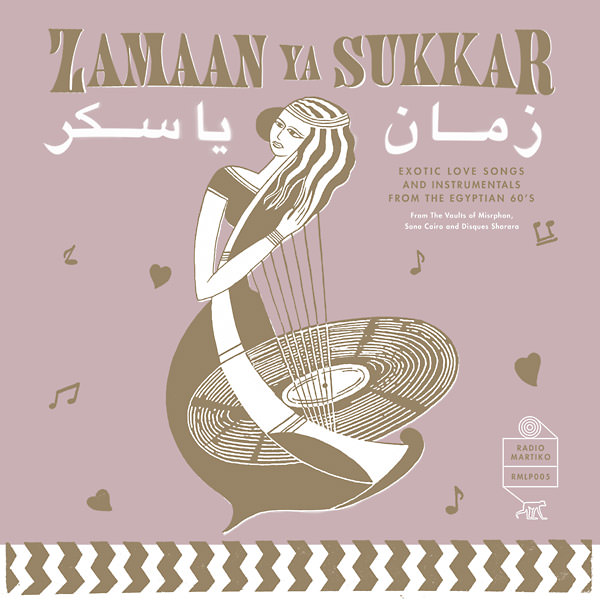 ZAMAAN YA SUKKAR: EXOTIC LOVE SONGS AND INSTRUMENTALS FROM (LP)