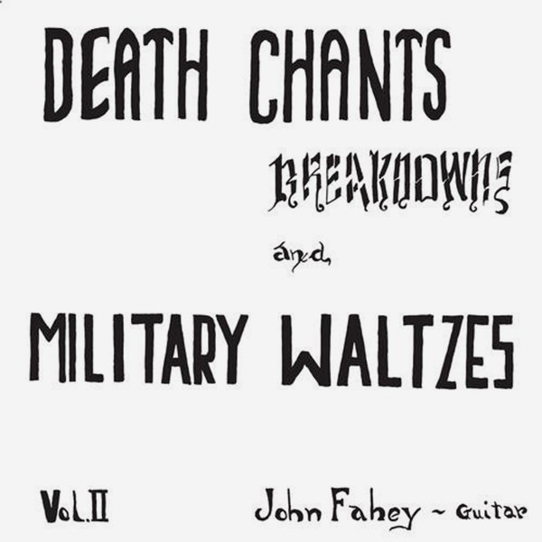 VOLUME 2 / DEATH CHANTS, BREAKDOWNS & MILITARY WALTZES