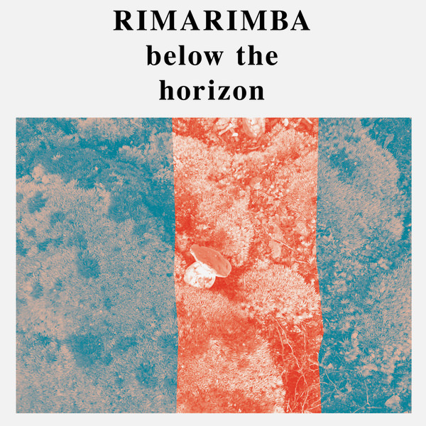 rimarimba - Below the Horizon (Lp)