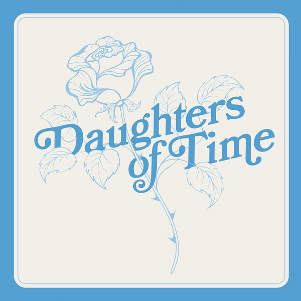 DAUGHTERS OF TIME (LP)