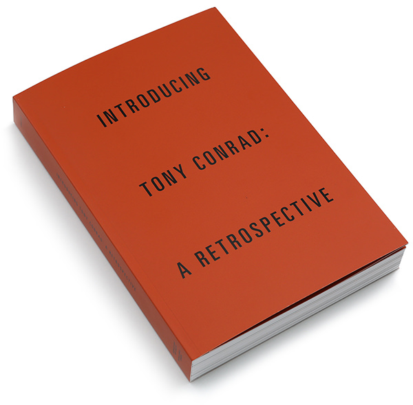 tony conrad - Introducing Tony Conrad: A Retrospective