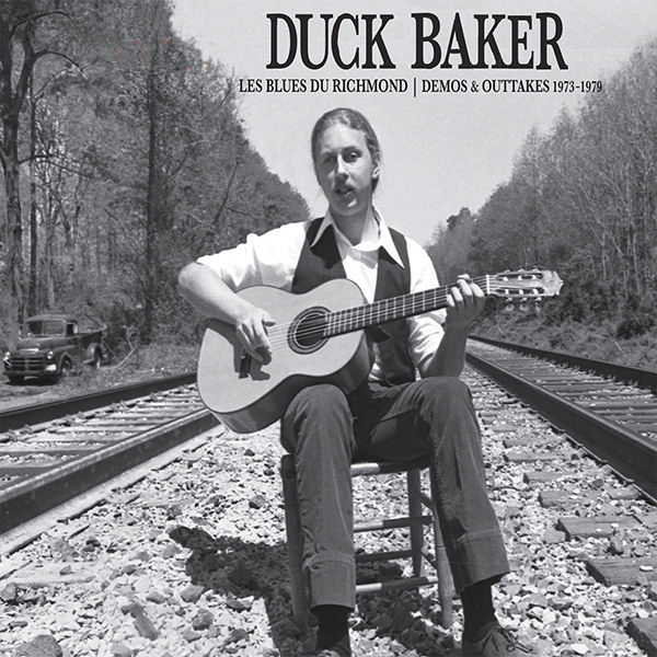 duck baker - Les Blues Du Richmond : Demos & Outtakes, 1973-1979 (Lp)