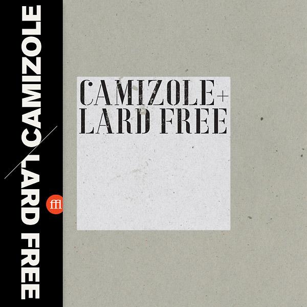CAMIZOLE + LARD FREE (LP)