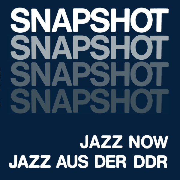 Snapshot: Jazz Now Jazz Aus Der DDR (2Lp)