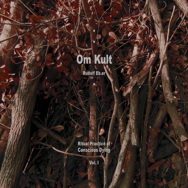 OM KULT : RITUAL PRACTICE OF CONSCIOUS DYING - VOL. I