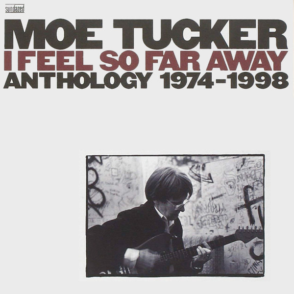 moe tucker - Feel So Far Away: Anthology 1974-1998 (3 LP)
