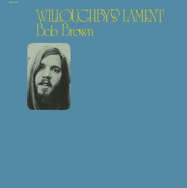bob brown - Willoughby's Lament (Lp)