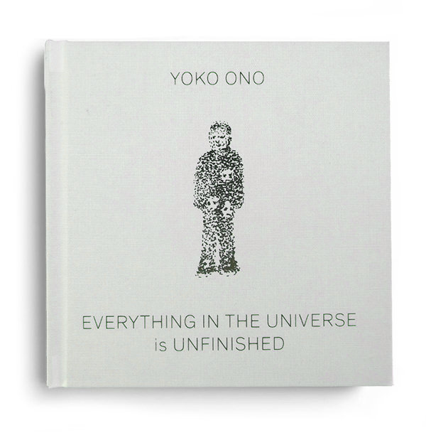 EVERYTHING IN THE UNIVERSE IS UNFINISHED (BOOK)