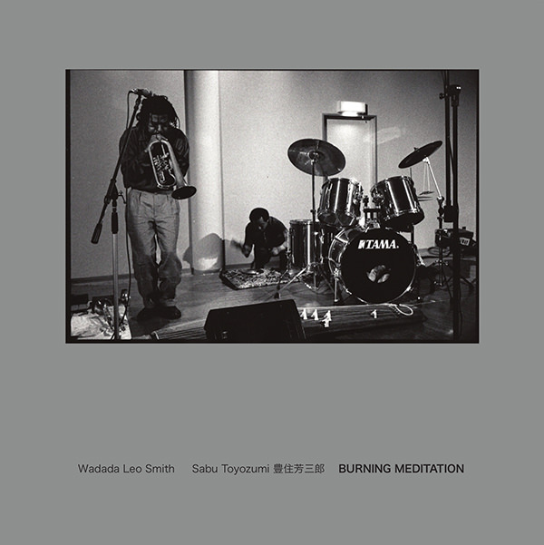 wadada leo smith - sabu toyozumi - Burning Meditation (Lp)