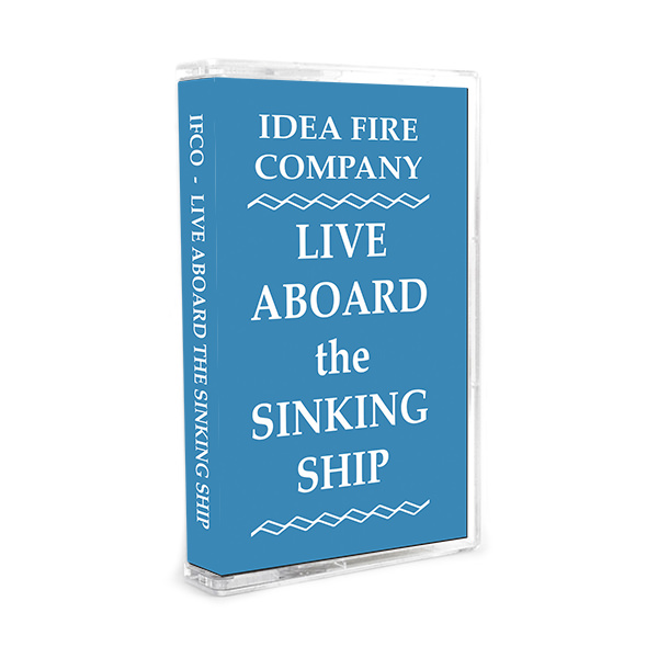 LIVE ABOARD THE SINKING SHIP (TAPE)