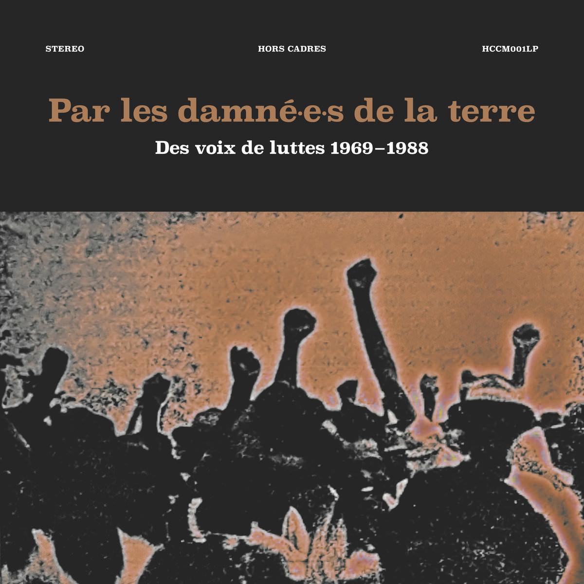 PAR LES DAMNé.E.S DE LA TERRE 1969 - 1988 (2LP + BOOK)