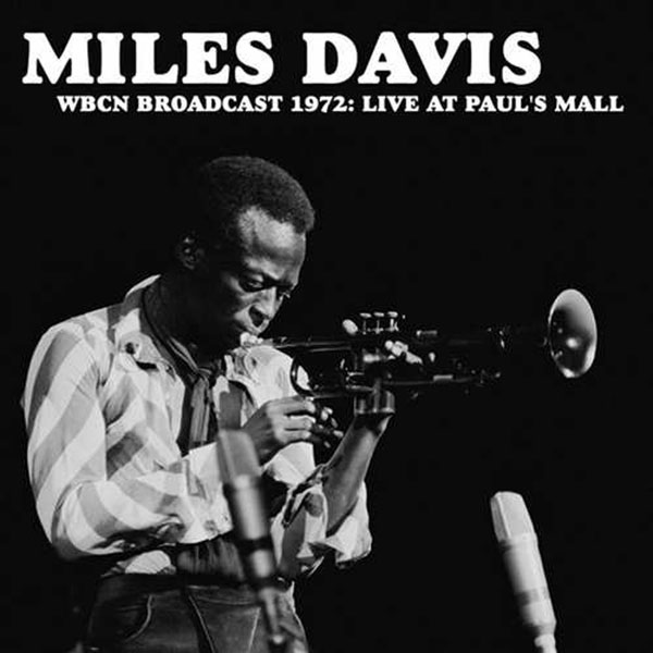 miles davis - WBCN Broadcast 1972: Live At Paul's Mall (Lp)