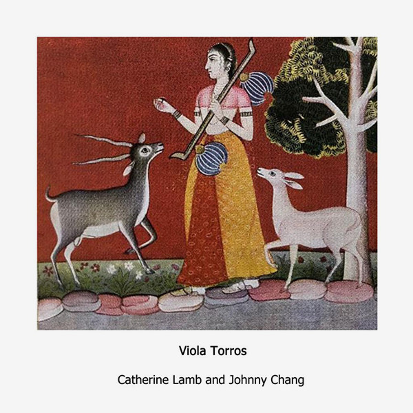 johnny chang - catherine lamb - Viola Torros (2CD)