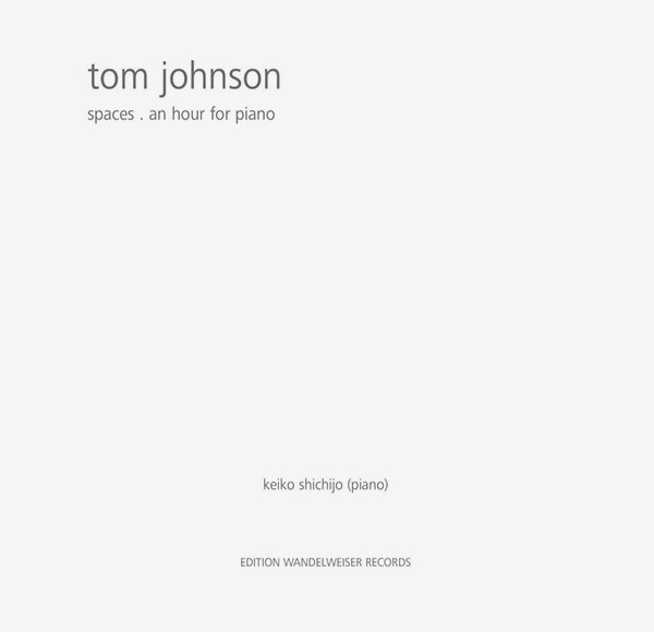 tom johnson - Spaces . An Hour For Piano