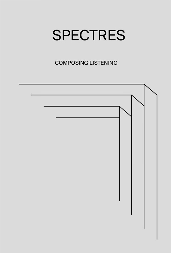 spectres - Composing listening / Volume 1