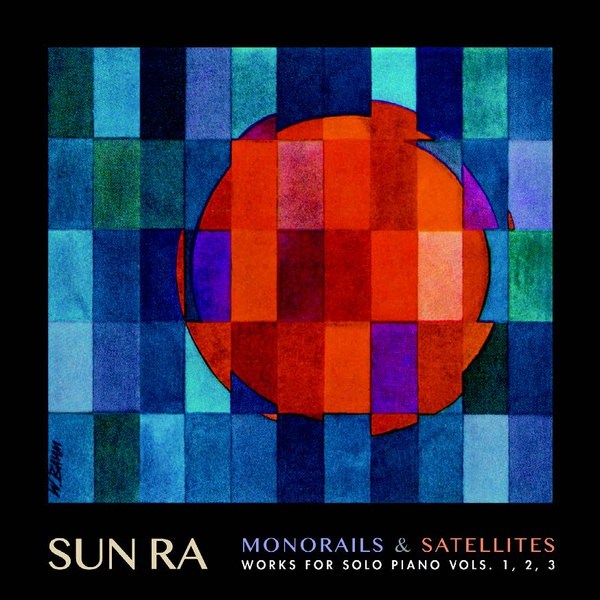 sun ra arkestra - Monorails & Satellites: Works for Solo Piano Vols. 1, 2, 3 (3Lp)