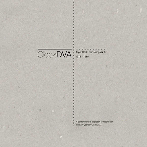 clock dva - Horology III / Tape, Reel - Recordings & Art 1978-1980