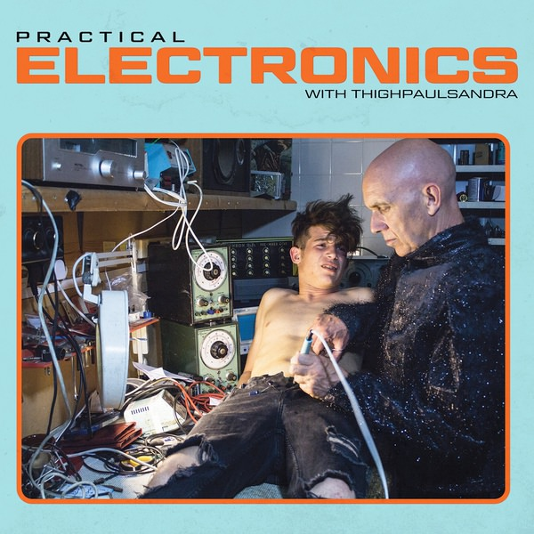 PRACTICAL ELECTRONICS WITH THIGHPAULSANDRA (LP)