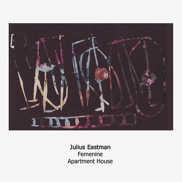 julius eastman - Femenine