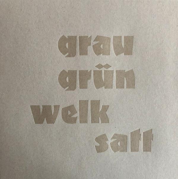 Grau-Grün-Welk-Satt (LP)