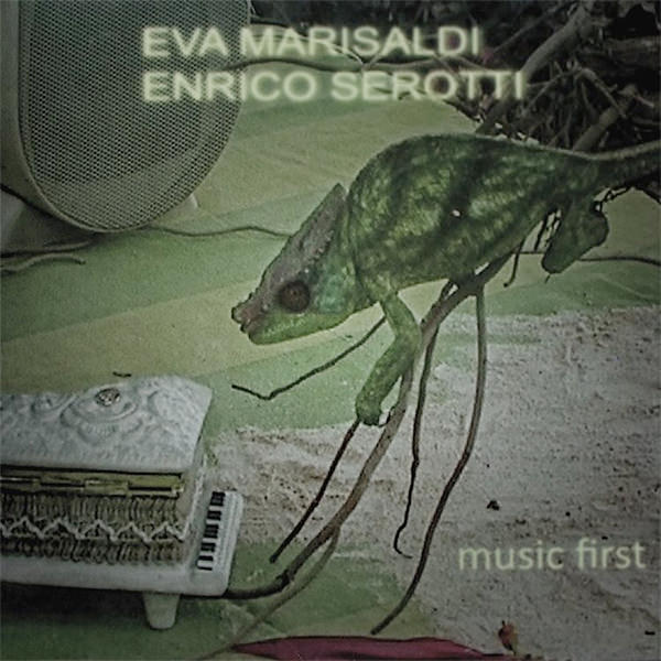 eva marisaldi - enrico serotti - Music First (Lp)