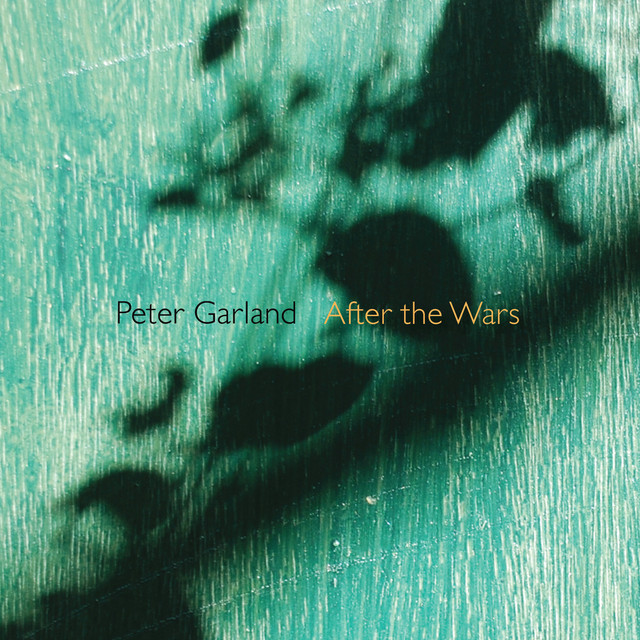 peter garland - After the Wars