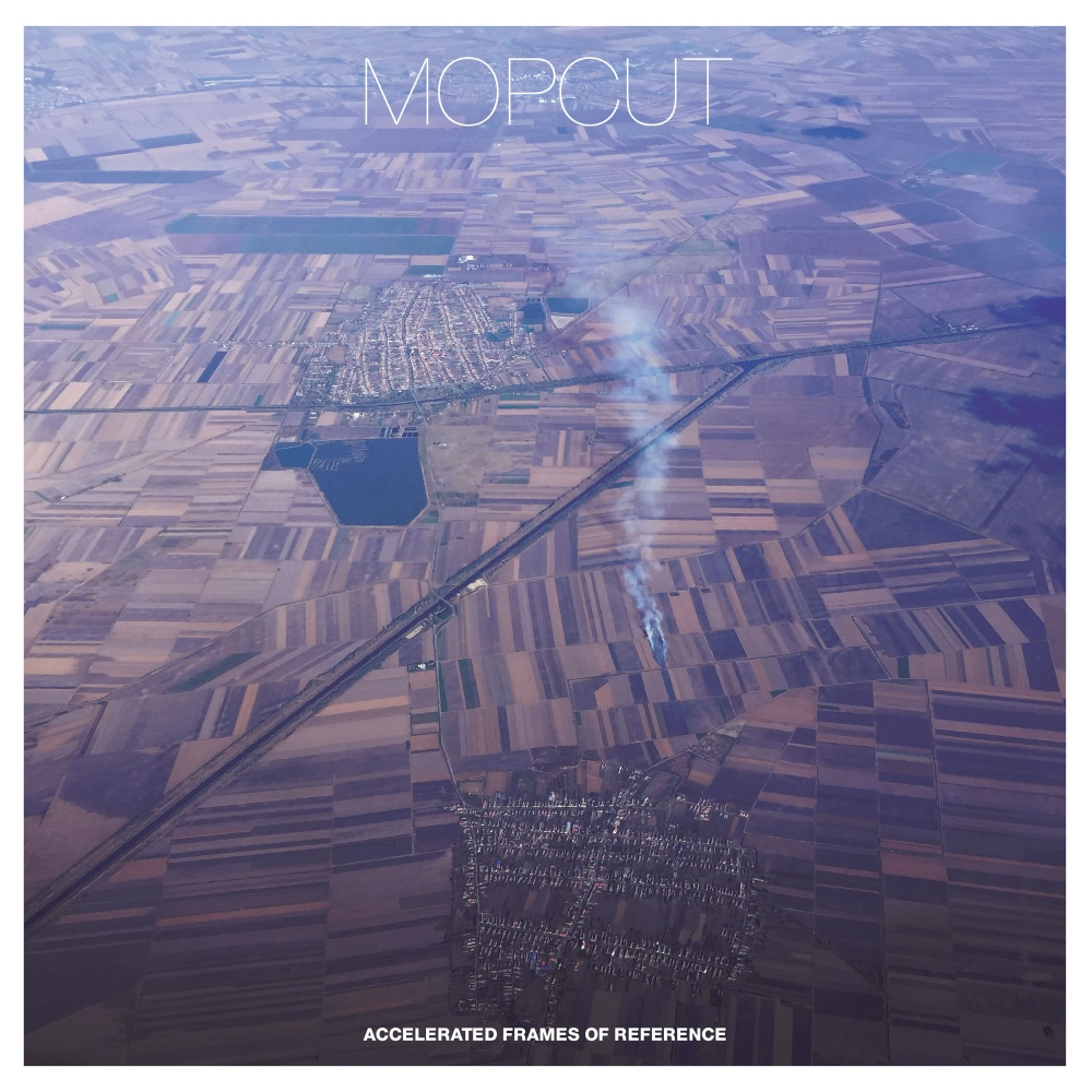 mopcut - Accelerated Frames Of Reference (LP)