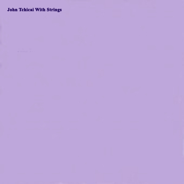 JOHN TCHICAI WITH STRINGS (LP)