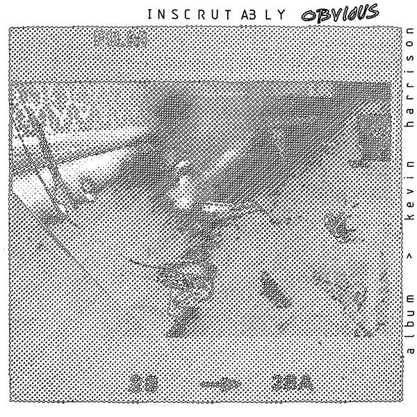 INSCRUTABLY OBVIOUS (LP)
