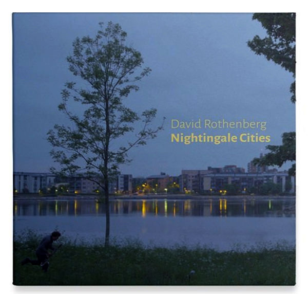 david rothenberg - Nightingale Cities (2CD)