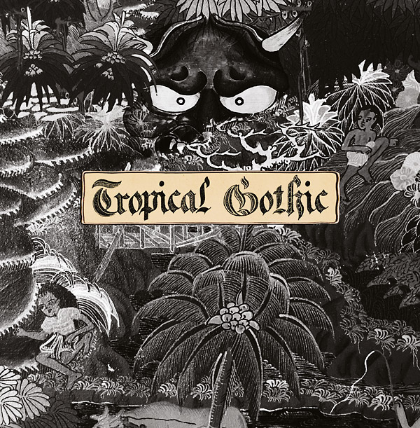 Tropical Gothic (Lp)