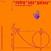 retro*sex*galaxy - Entertaining Physics