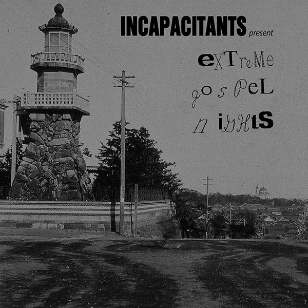 incapacitants - Extreme Gospel Nights (Lp)