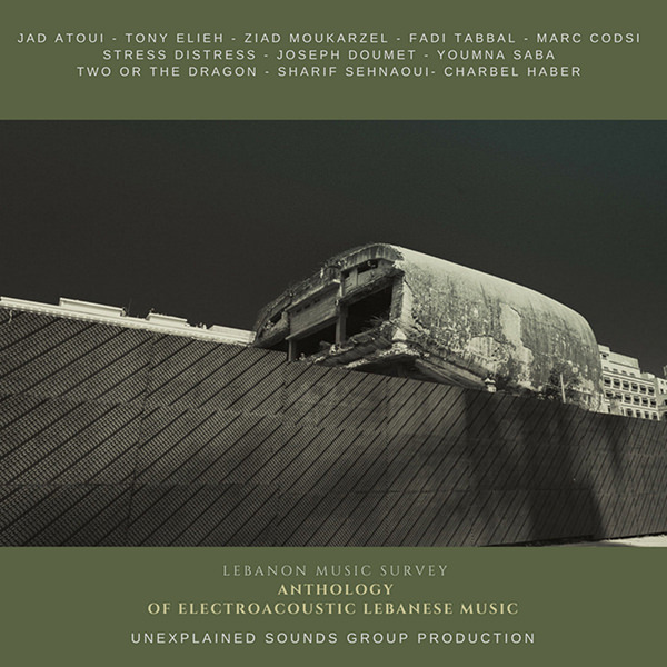various artists - Anthology of Electroacoustic Lebanese Music