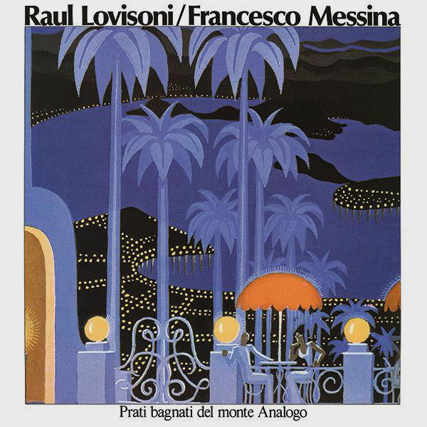 raul lovisoni - francesco messina - Prati Bagnati del Monte Analogo (Lp)