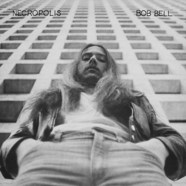 bob bell - Necropolis (Lp)