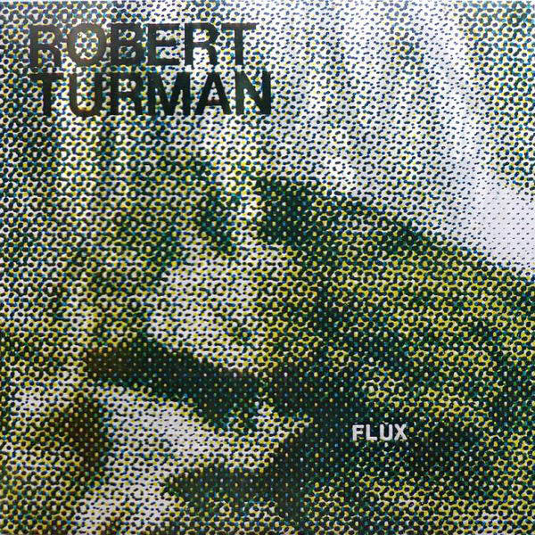 robert turman - Flux (2 Lp)