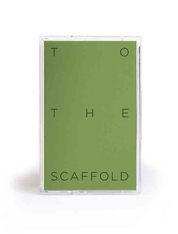 TO THE SCAFFOLD