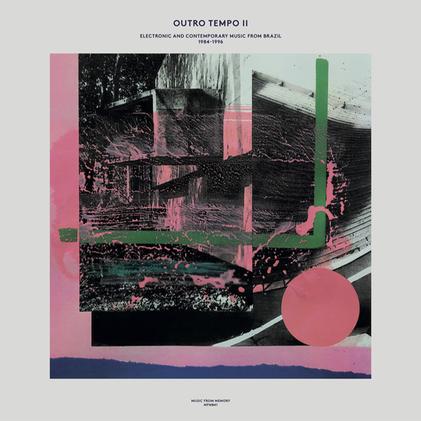 OUTRO TEMPO II ELECTRONIC AND CONTEMPORARY MUSIC FROM BRAZIL 2LP