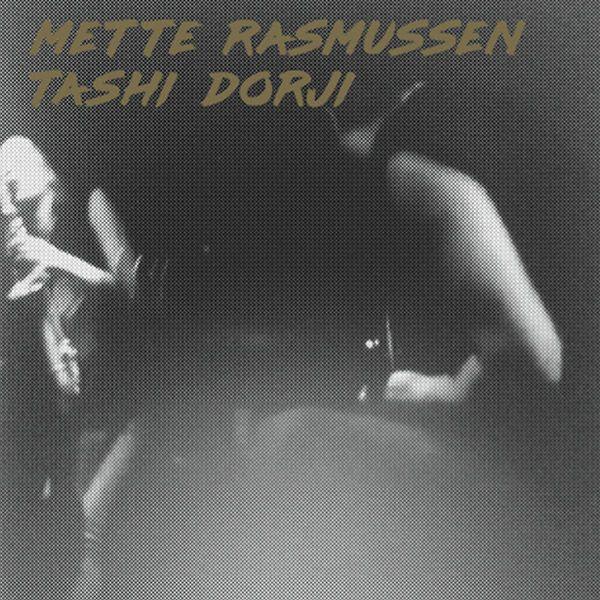 METTE RASMUSSEN / TASHI DORJI (LP)