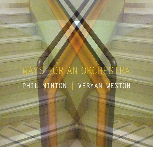 veryan weston - phil minton - Ways For an Orchestra