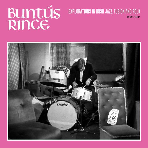 BUNTúS RINCE EXPLORATIONS IN IRISH JAZZ FUSION FOLK 69-81 (2LP)