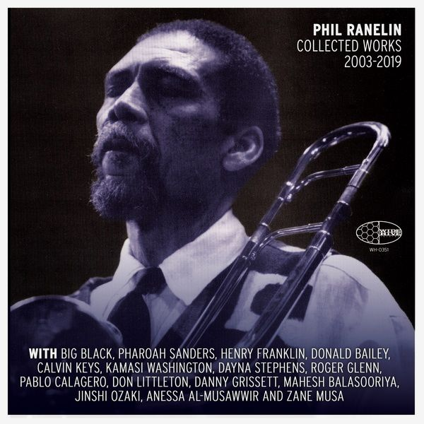 PHIL RANELIN COLLECTED WORKS 2003-2019 (2CD)